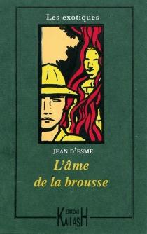 L'âme de la brousse - Jean d'Esme