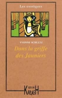 Dans la griffe des jauniers - YvonneSchultz