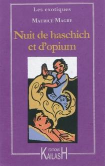 Nuit de haschich et d'opium - MauriceMagre