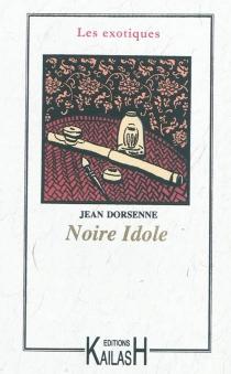 Noire idole - JeanDorsenne