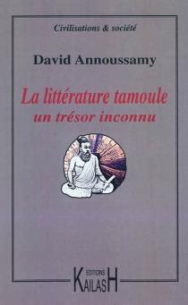La littérature tamoule : un trésor inconnu - DavidAnnoussamy