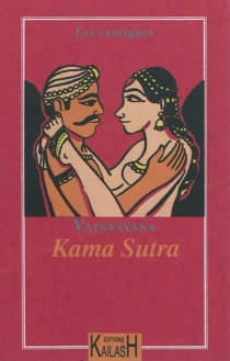 Le véritable Kama-Soutra - Vâtsyâyana