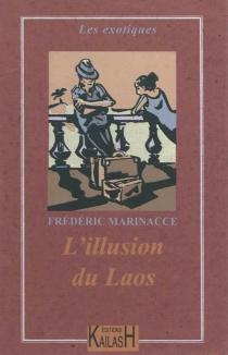 L'illusion du Laos - FrédéricMarinacce