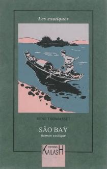Sâo Baÿ : roman exotique - RenéThomasset