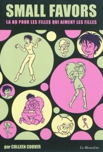 Small favors : la BD pour les filles qui aiment les filles - ColleenCoover