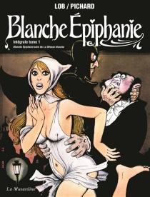 Blanche Epiphanie : intégrale | Volume 1 - GeorgesPichard