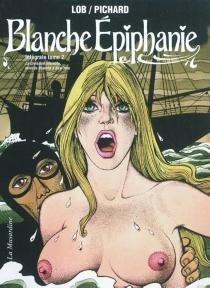 Blanche Epiphanie : intégrale | Volume 2 - JacquesLob