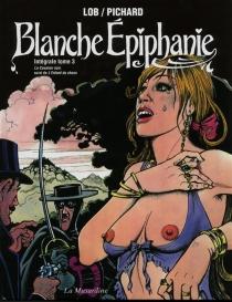 Blanche Epiphanie : intégrale | Volume 3 - JacquesLob
