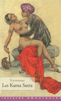 Les kama sutra : manuel d'érotologie hindoue - Vâtsyâyana