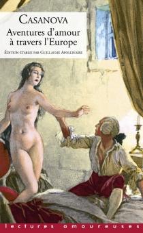 Aventures d'amour à travers l'Europe - Giovanni GiacomoCasanova