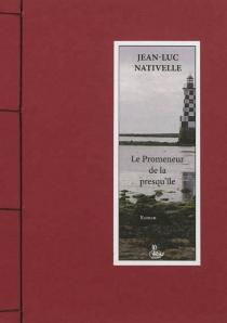 Le promeneur de la presqu'île - Jean-LucNativelle