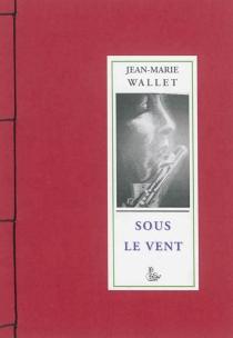 Sous le vent - Jean-MarieWallet