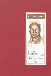Chiendents : cahier d'arts et de littératures, n° 36 - René AlainRoux