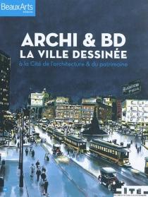 Archi et BD : la ville dessinée : à la Cité de l'architecture et du patrimoine -