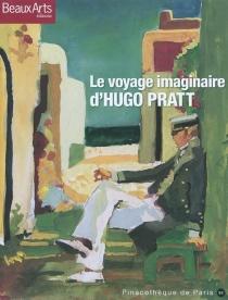 Le voyage imaginaire d'Hugo Pratt -