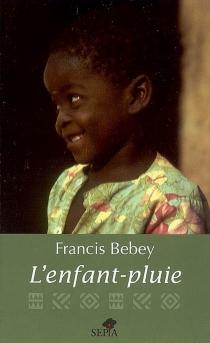 L'enfant-pluie - FrancisBebey
