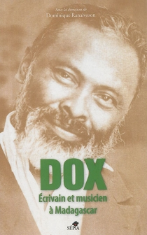 Dox : écrivain et musicien à Madagascar -