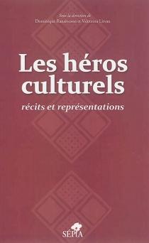 Les héros culturels : récits et représentations -