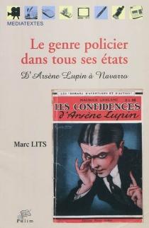 Le genre policier dans tous ses états : d'Arsène Lupin à Navarro - MarcLits