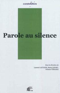 Parole au silence -