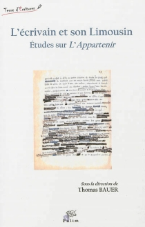 L'écrivain et son Limousin : études sur l'appartenir -
