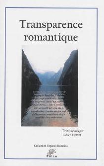 Transparence romantique - Société des anglicistes de l'enseignement supérieur . Congrès (52 ; 2012 ; Limoges)