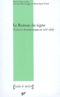 Le roman du signe : fiction et herméneutique au XIXe siècle -