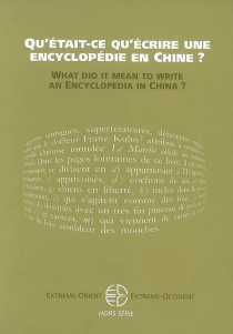 Qu'était-ce qu'écrire une encyclopédie en Chine ?| What did it mean to write an encyclopedia in China ? -