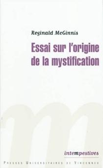 Essai sur l'origine de la mystification - ReginaldMcGinnis