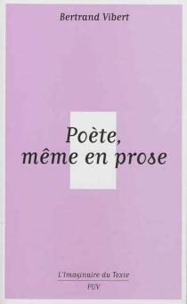 Poète même en prose : le recueil de contes symbolistes, 1890-1900 - BertrandVibert