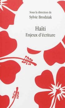 Haïti : enjeux d'écritures -