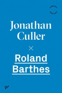 Roland Barthes - Jonathan Culler