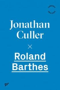 Roland Barthes - JonathanCuller