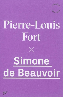 Simone de Beauvoir - Pierre-Louis Fort