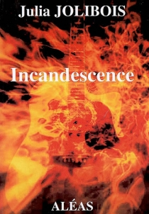 Incandescence - Julia Jolibois
