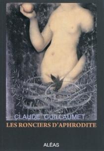 Les ronciers d'Aphrodite - ClaudeGuillaumet