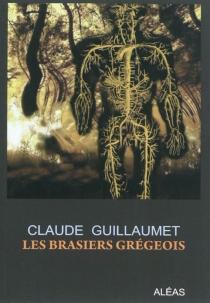 Les brasiers grégeois - ClaudeGuillaumet