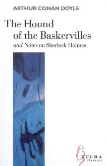 The hound of the Baskervilles| Notes on Sherlock Holmes - Arthur ConanDoyle