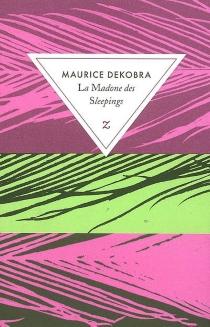 La madone des sleepings - MauriceDekobra