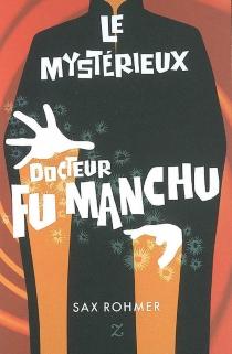 Le mystérieux docteur Fu Manchu - SaxRohmer