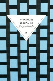 Cargo mélancolie - AlexandreBergamini
