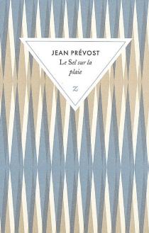 Le sel sur la plaie - JeanPrévost