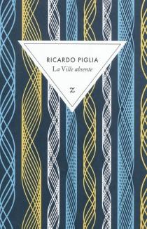 La ville absente - RicardoPiglia