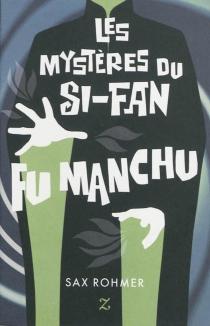Les mystères du Si-Fan : Fu Manchu - SaxRohmer