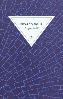 Argent brûlé - RicardoPiglia