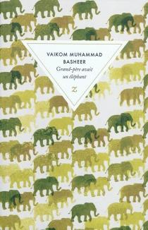 Grand-père avait un éléphant - Vaikom MuhammadBasheer