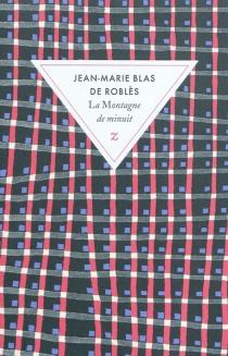 La montagne de minuit - Jean-MarieBlas de Roblès