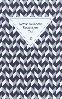 Un train pour Tula - David Toscana