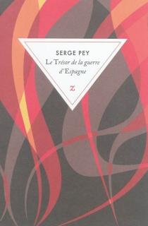 Le trésor de la guerre d'Espagne : récits d'enfance et de guerre - SergePey