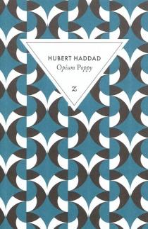 Opium Poppy - HubertHaddad